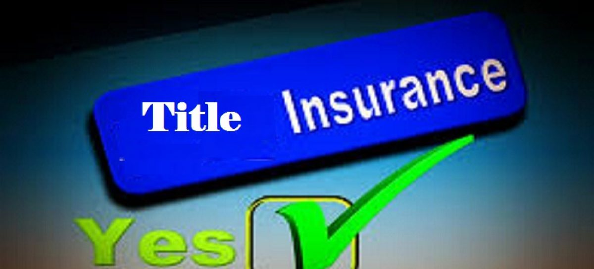 Title Insurance: Useful or Useless? Eye Opening Information